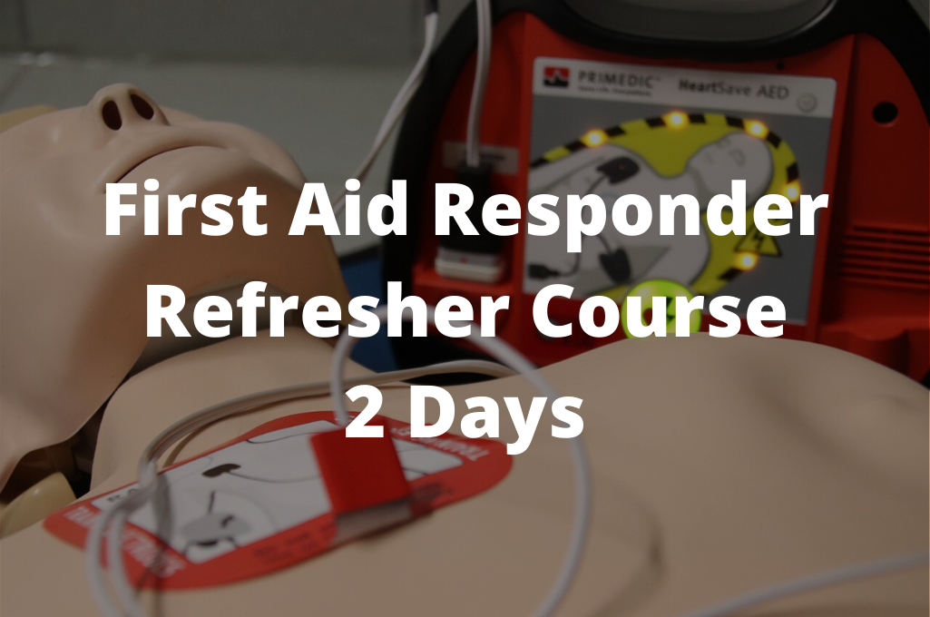 First Aid Responder Refresher Course   2 days